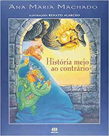 Livros da Ana Maria Machado - capa do livro História meio ao contrário da editora Ática