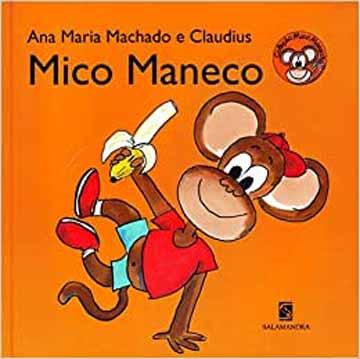 Livros da Ana Maria Machado - capa do livro Mico Maneco, livros para alfabetização