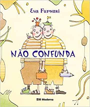 Não confunda (autora Eva Furnari, editora Moderna)