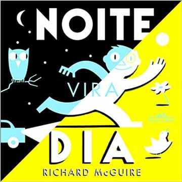 Livros maravilhos para ler com bebês. Capa do livro Noite vira dia do autor Richard McGuire