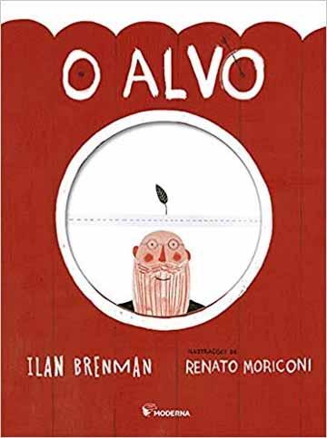 O alvo (escritor Ilan Bremnan, ilustrações Renato Moriconi, editora Moderna)