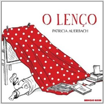 O lenço (autora Patricia Auerbach, editora Brinque-book)