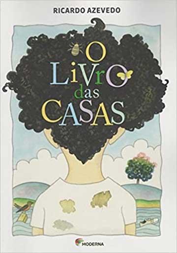 Livros infantis que você precisa conhecer. O livro das casas, autor Ricardo Azevedo, editora Moderna