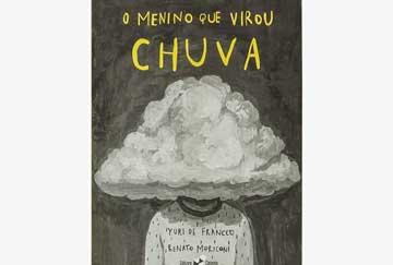 O menino que virou chuva (escritor Yuri de Francco, ilustrador Renato Moriconi, editora Caixote)