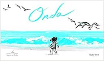 Livro infantis que você precisa conhecer: capa do livro onda da Suzy Lee