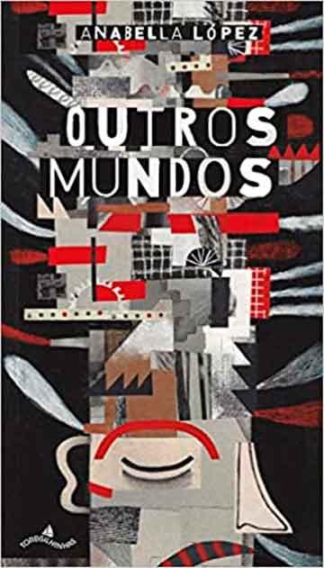 Outros mundos (autora Anabella Lópes, editora Tordesilhinhas)
