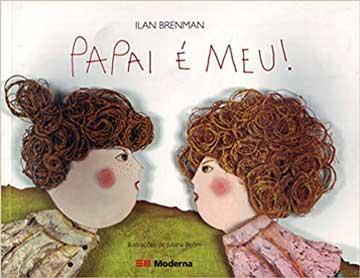 livros infantis que você precisa conhecer. Capa do livro Papai é meu, escritor Ilan Brenman