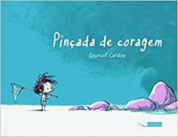 Pinçada de coragem (autor Laurent Cardon, escritora Gaivota)