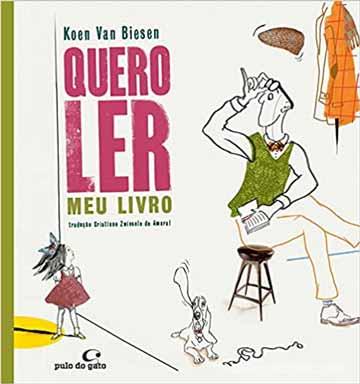 Quero ler meu livro (autor Koen Van Biesen, tradução Cristiano Zwiesele do Amaral, editora Pulo do Gato)