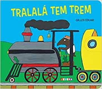 Histórias de animais. Capa do livroTralalá tem trem