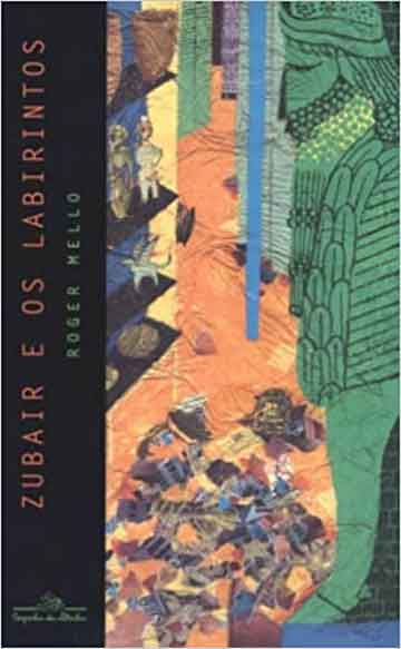 Zubair e os labirintos (autor Roger Mello, editora Companhia das Letrinhas)