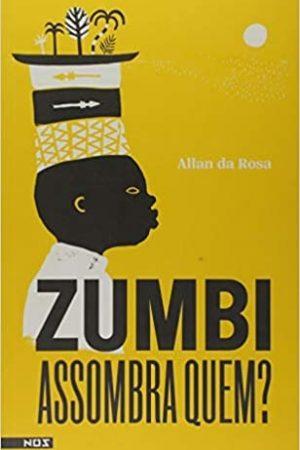 personagens negras: zumbi assombra quem